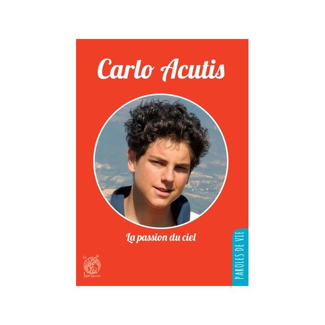 Carlo Acutis - La passion du Ciel