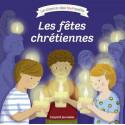 Les fêtes chrétiennes - Bayard jeunesse