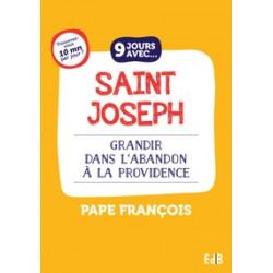 9 jours avec... Saint Joseph - grandir dans l'abandon à la providence