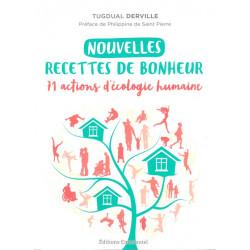 Nouvelles recettes de bonheur - 71 actions d'écologie humaine